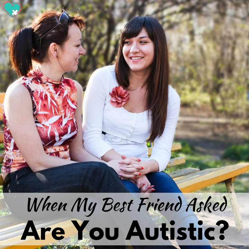 Then She Said.. Are You Autistic?