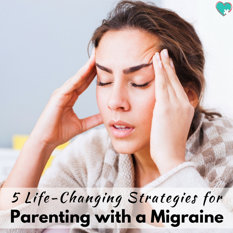5 Life-Changing Strategies for Parenting with a Migraine