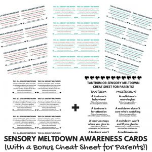 Get the sensory meltdown awareness cards + a bonus tantrum or sensory meltdown cheat sheet here! These are perfect for handing out to judging onlookers when your child is struggling through a sensory meltdown!