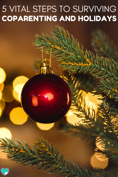 5 Vital Steps to Coparenting Through the Holidays