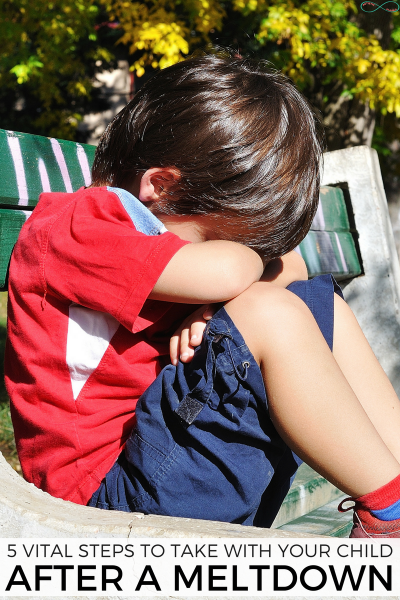 The Vital Steps to Take AFTER Your Child Has a Meltdown That You're Probably Not Doing