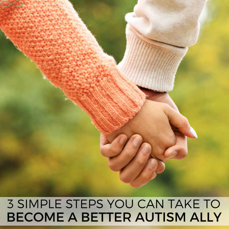 3 Simple Steps You Can Take to Become a Better Autism Ally #Autism #Autistic #ActuallyAutistic #AutismAcceptanceMonth #AutismAwareness #AutismAcceptance #AutismMom