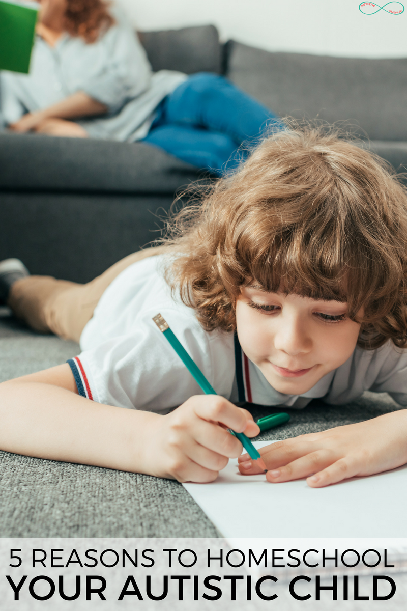 5 Reasons to Homeschool Your Autistic Child