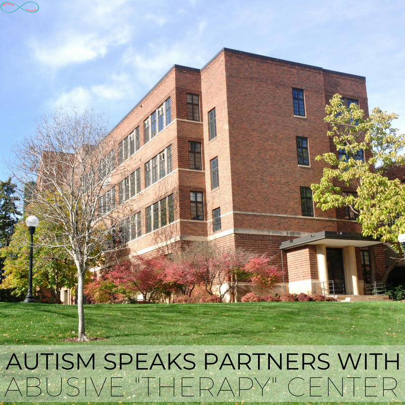 "Autism Speaks Partners With Abusive ""Therapy"" Center"