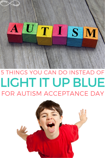 What to Do Instead of Light it Up Blue for Autism Acceptance Day