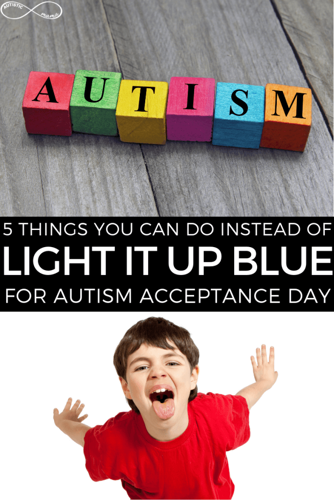 5 things you can do instead of Light it Up Blue for Autism Acceptance Day