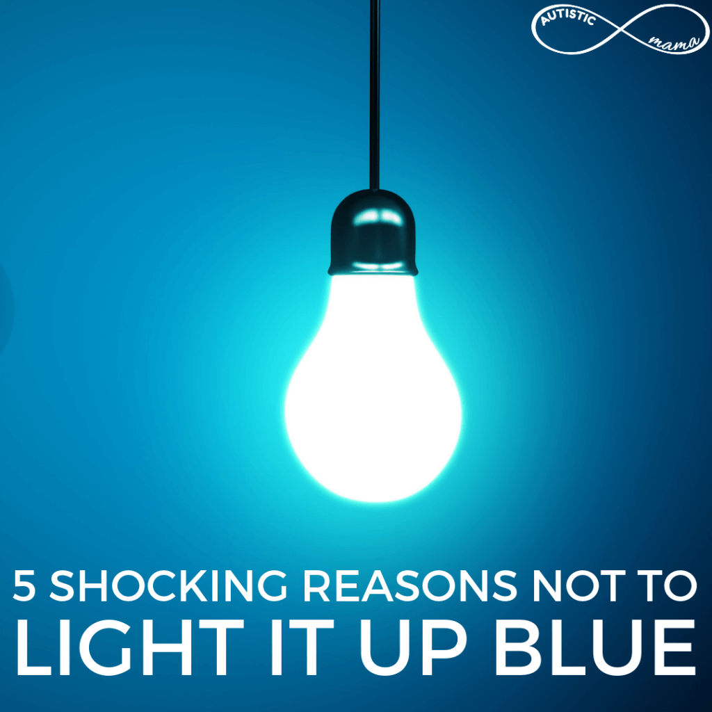 5 Shocking Reasons Not to Light it Up Blue