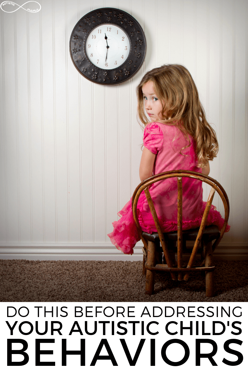 3 Vital Steps To Take BEFORE Addressing Your Autistic Child's Behaviors