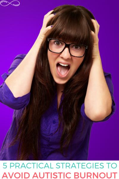5 Practical Strategies for Avoiding Autistic Burnout