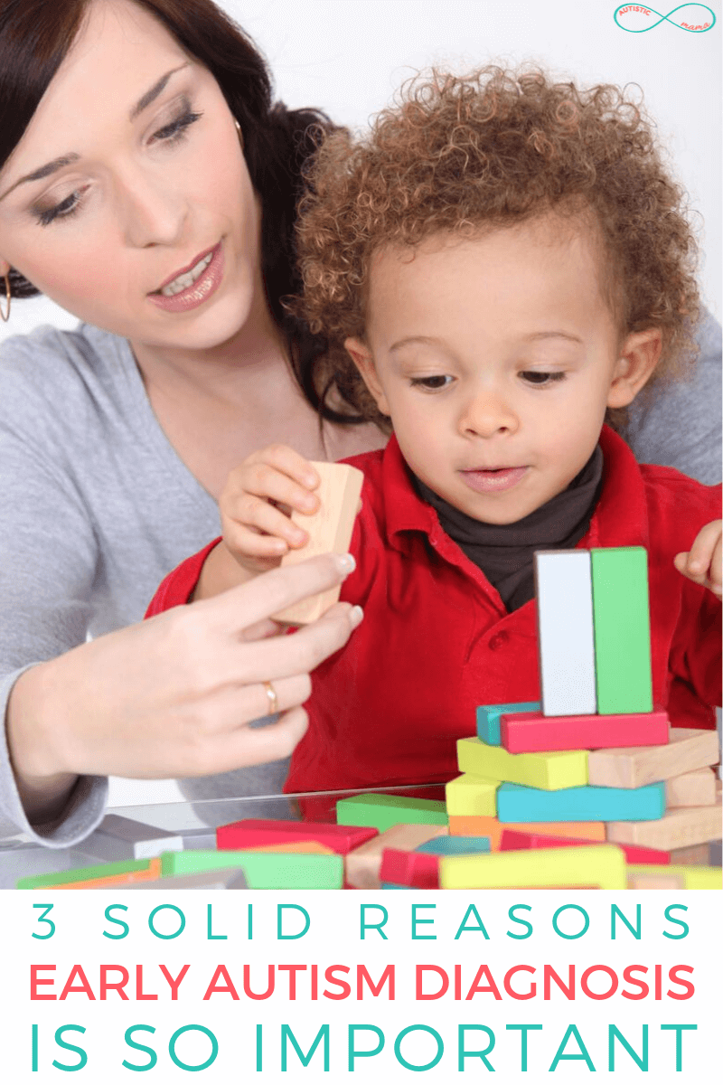 "Woman plays blocks with a toddler. Text reads ""3 Solid Reasons Early Autism Diagnosis is Important"" Teal and coral Autistic Mama infinity logo in top right corner."