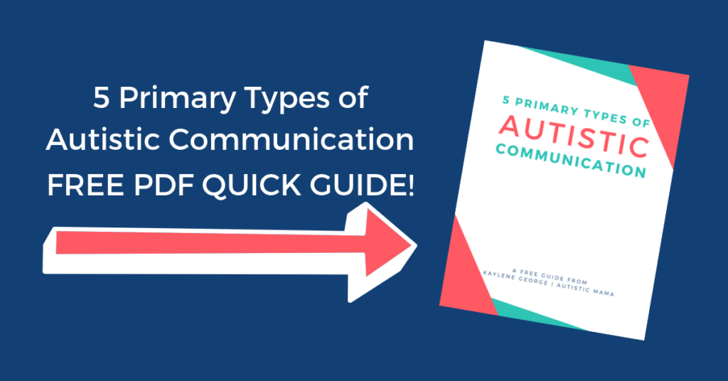 "Navy blue background. To the left, white text reads ""5 Primary Types of Autistic Communication free PDF Quick Guide"" above a white and coral arrow pointing to the right. On the right is an image of the 5 primary types of autistic communication guide cover."