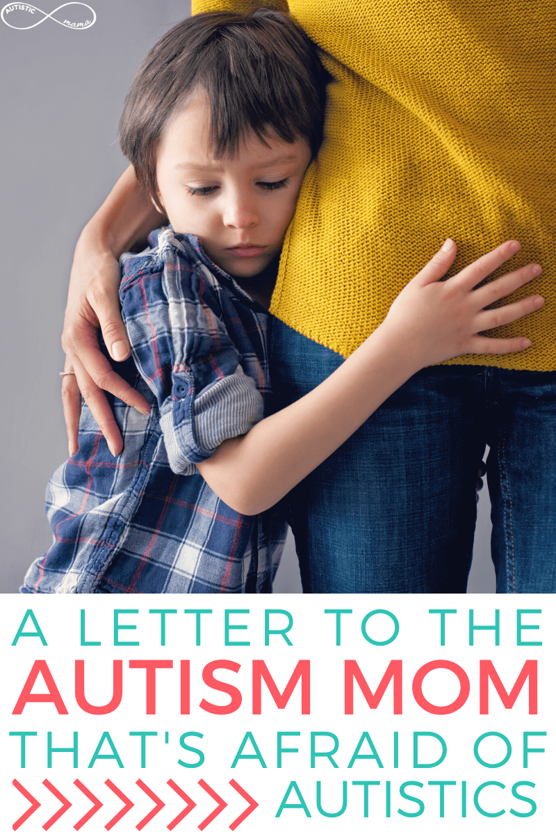 Boy hugs his mom facing camera and looking down. Mom's body is shown, and her arm is around the boy, her head is not in frame. Text reads: A letter to the autism mom that's afraid of autistics. White Autistic Mama infinity logo in the top left corner.