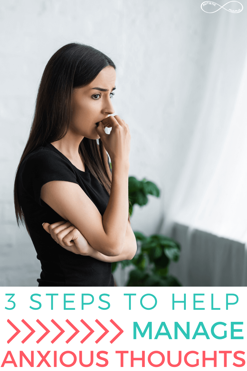 "Woman stands in a room biting her nails and looking anxious. Text reads: ""3 Steps to Help Manage Anxious Thoughts"""