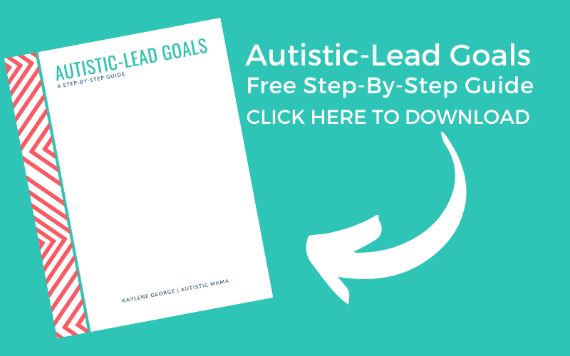 "Teal background image with a screenshot cover of the Autistic-Lead Goals Guide. White text reads: ""Autistic-Lead Goals Free Step By Step Guide. Click Here to Download"" with an arrow pointing toward the image of the Autistic-Lead Goals cover."