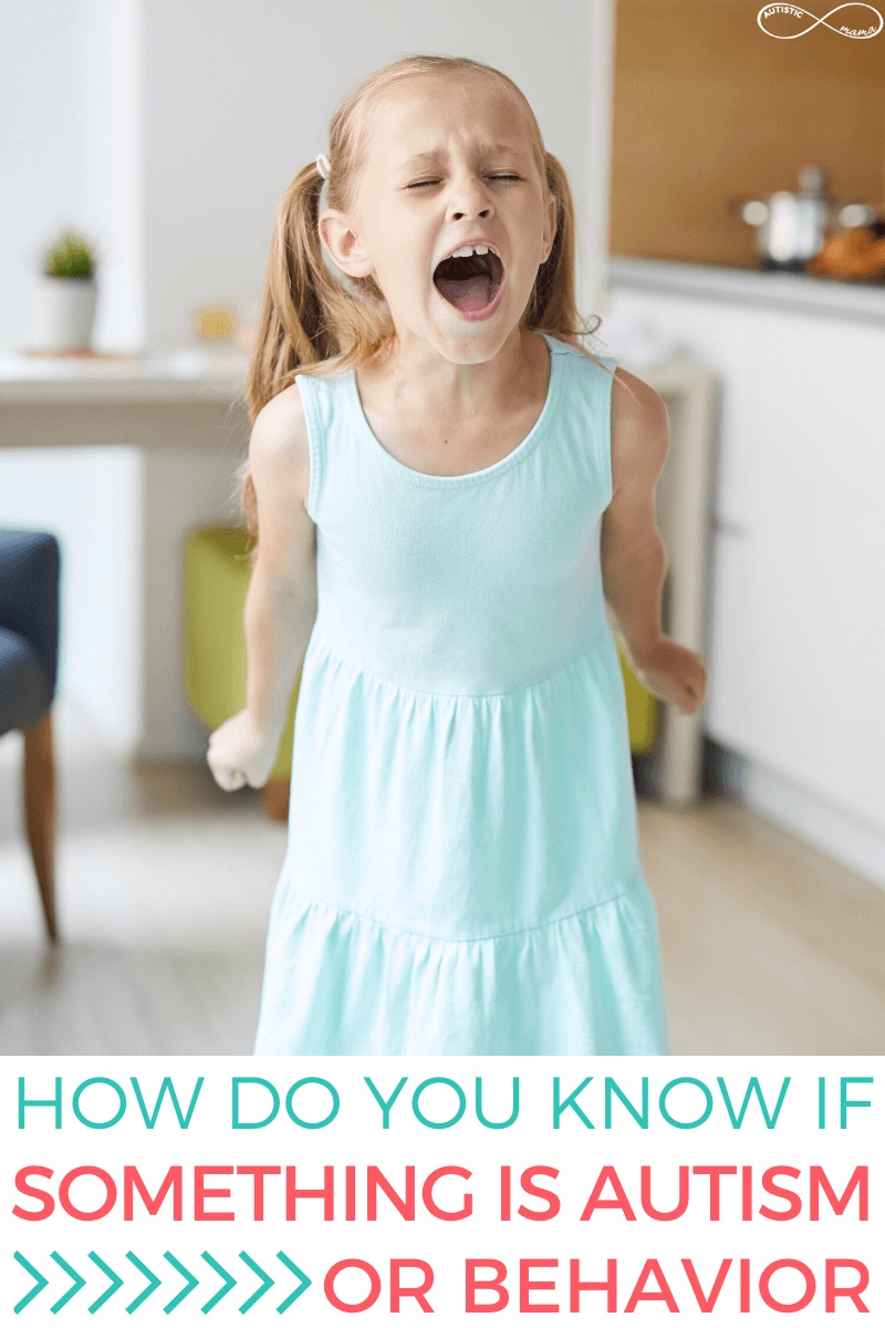 Young blonde girl facing the camera with her eyes closed and mouth open, shouting. Her fists are pushed behind her. Text reads: How do you know if something is autism or behavior.