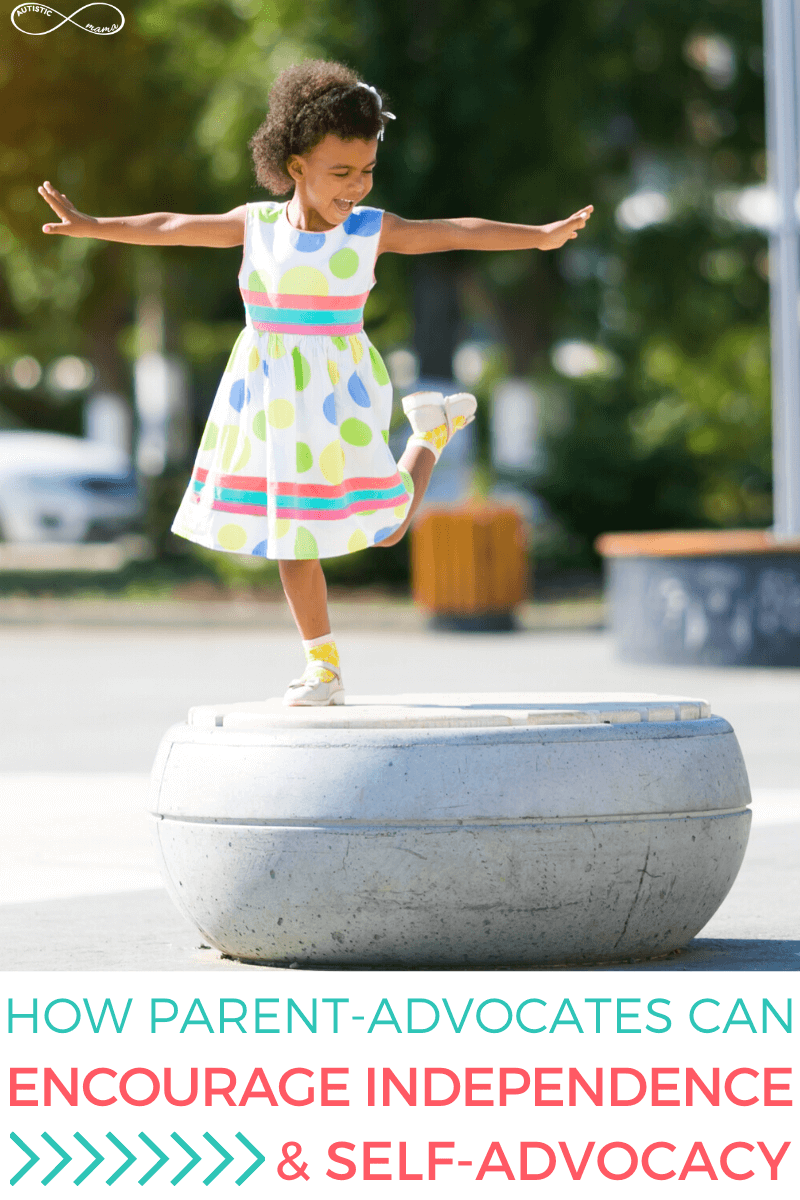 "Black little girl wearing a bright polka dot dress stands on one foot with her arms out for balance on a structure in a park. Text reads: ""How Parent-Advocates Can Encourage Independence & Self-Advocacy"""