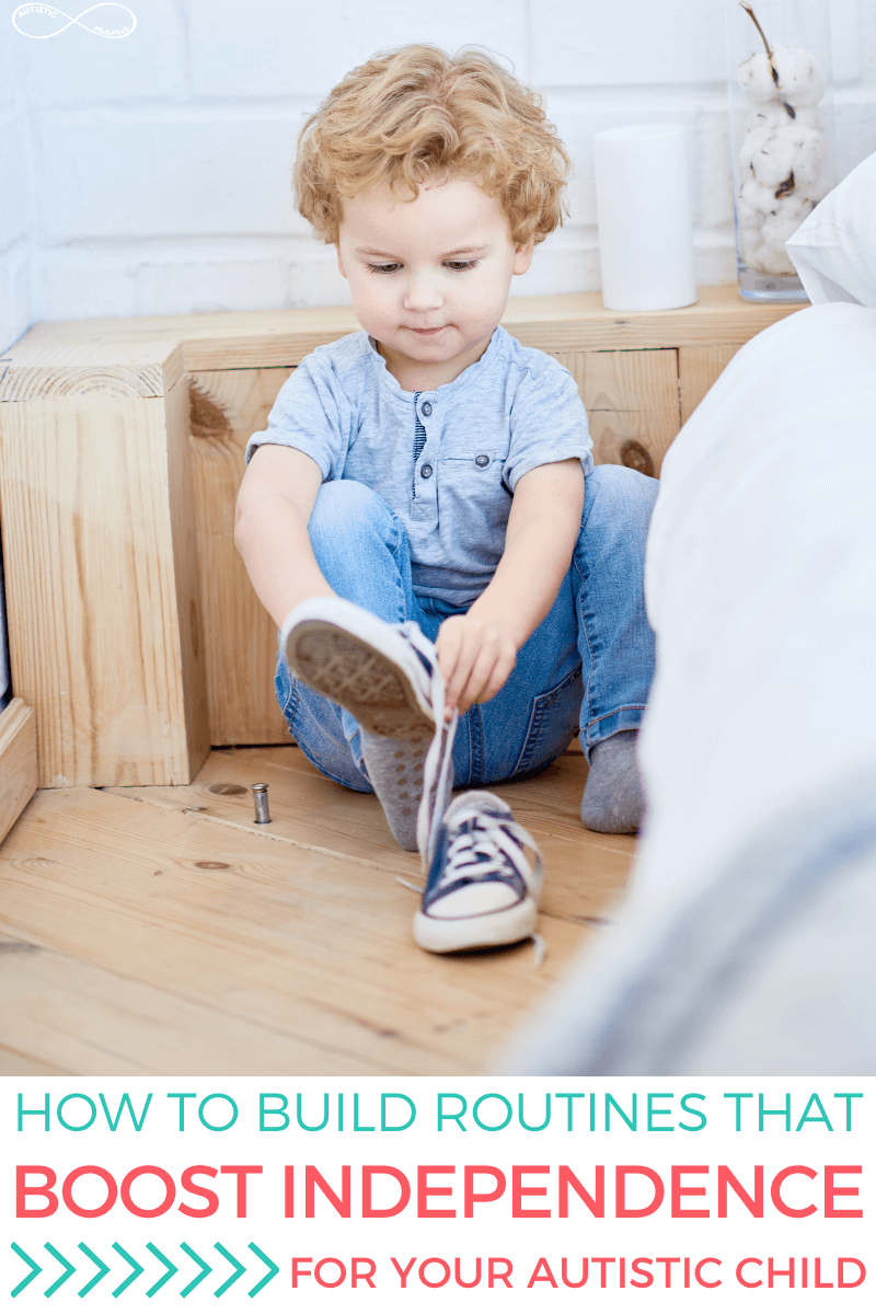 "Young boy sitting on the floor tying his shoes. Text reads: ""How to Build Routines That Boost Independence For Your Autistic Child"""