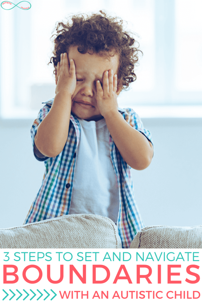 """Young boy stands behind a couch with his hands covering his eyes visibly upset. Text reads: """"3 Steps to Set and Navigate Boundaries With an Autistic Child"""""""