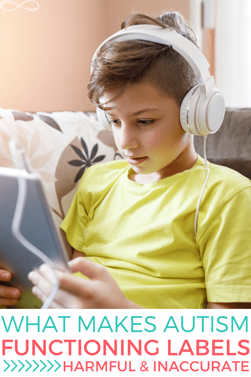 Boy wearing headphones and holding a tablet while sitting on a couch. Text reads: What Makes Autism Functioning Labels Harmful & Inaccurate